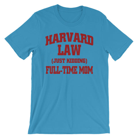Image of Harvard Law Full Time Mom Unisex short sleeve t-shirt - CalvinMade