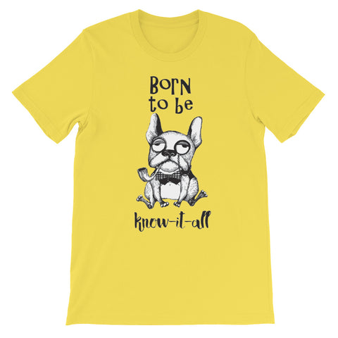 Image of Born to be a know it all Unisex short sleeve t-shirt - CalvinMade