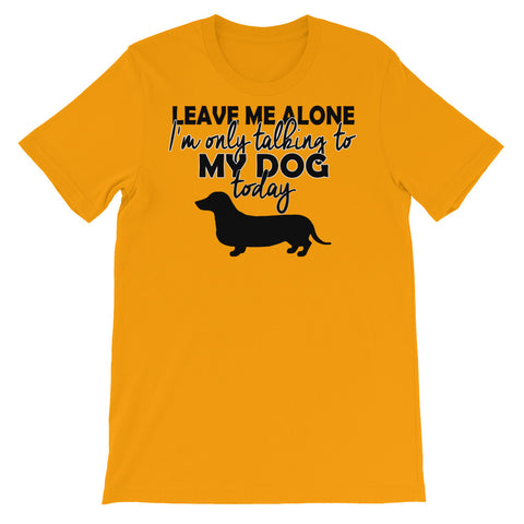Image of Only Talking to my dog today Unisex short sleeve t-shirt - CalvinMade