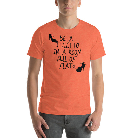 Image of Be a stiletto in a room full of flats Short-Sleeve Unisex T-Shirt - CalvinMade