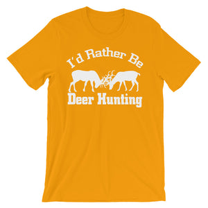 I'd Rather be Deer Hunting Unisex short sleeve t-shirt - CalvinMade