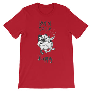 Born to be Happy Unisex short sleeve t-shirt - CalvinMade