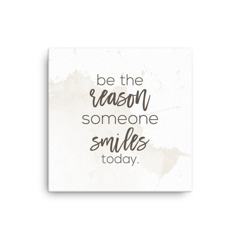 Image of Be the Reason Someone Smiles Today Canvas - CalvinMade