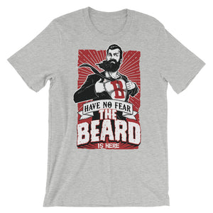 Have No Fear, the Beard is here Unisex short sleeve t-shirt - CalvinMade
