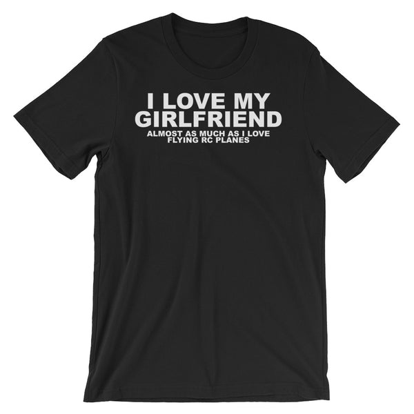 I Love my Girlfriend Unisex short sleeve t-shirt