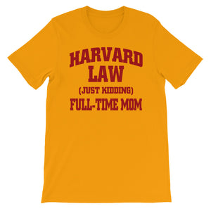 Harvard Law Full Time Mom Unisex short sleeve t-shirt - CalvinMade