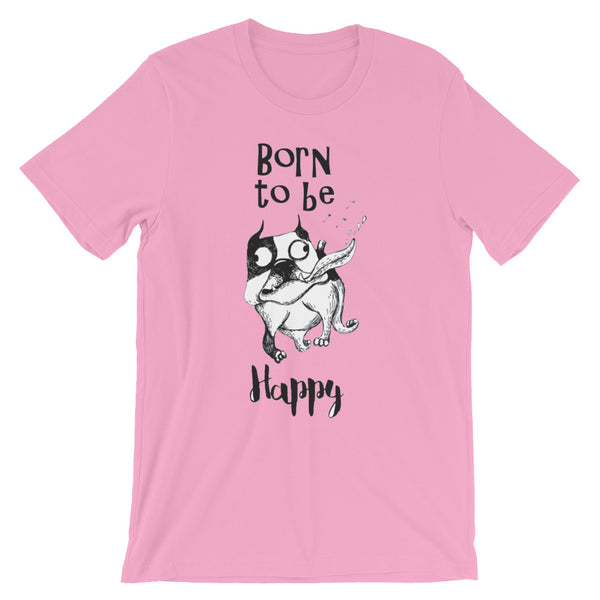 Born to be Happy Unisex short sleeve t-shirt