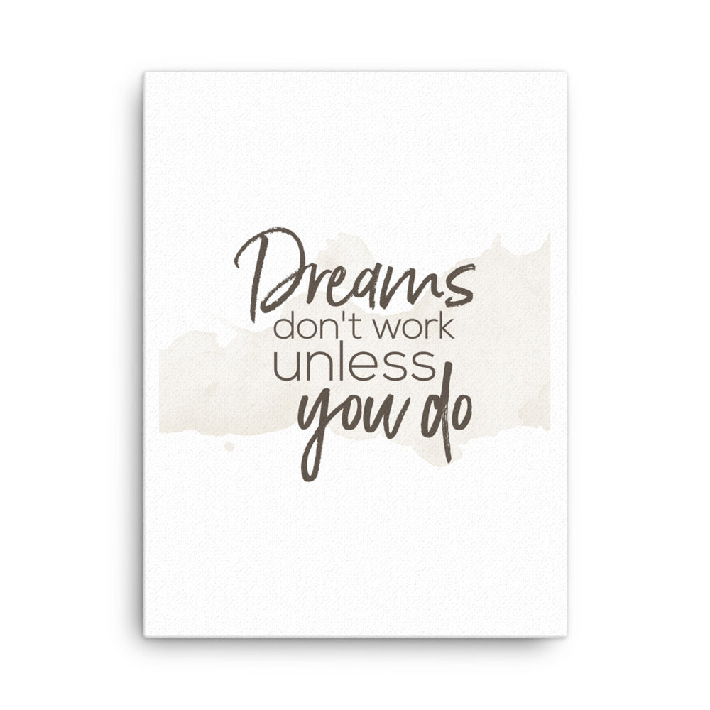 Dreams Don't Work unless you do Canvas - CalvinMade