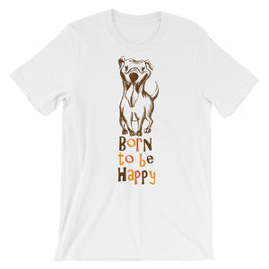 Born to be Happy too Unisex short sleeve t-shirt - CalvinMade