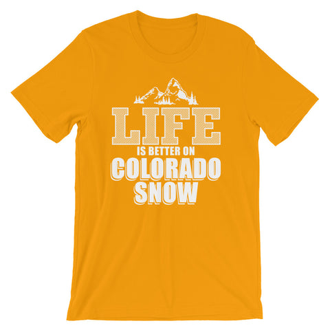 Image of Life is Better in Colorado snow Unisex short sleeve t-shirt - CalvinMade