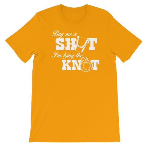 Image of Buy me a shot I'm tying the knot Unisex short sleeve t-shirt - CalvinMade