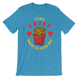Time Fries when i'm with you Short-Sleeve Unisex T-Shirt - CalvinMade