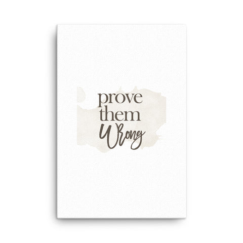 Image of Prove Them Wrong Canvas - CalvinMade