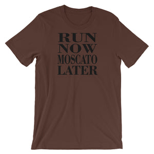 Run Now Moscato Later Unisex short sleeve t-shirt - CalvinMade
