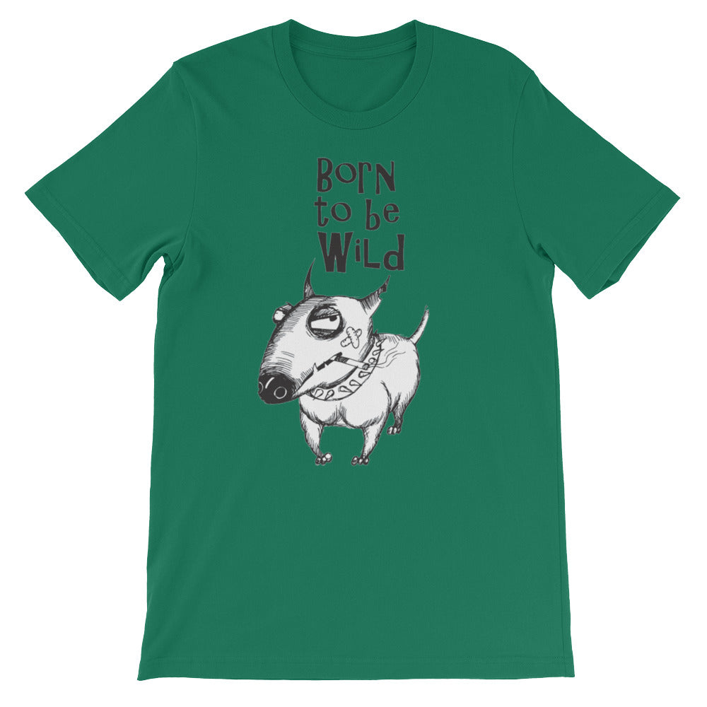 Born to be Wild too Unisex short sleeve t-shirt - CalvinMade