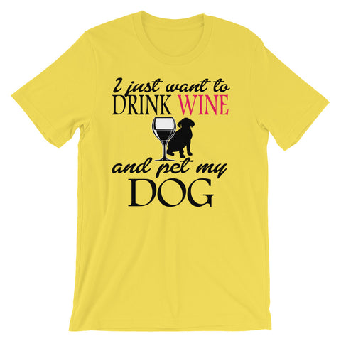Image of Drink Wine and pet my dog Unisex short sleeve t-shirt - CalvinMade