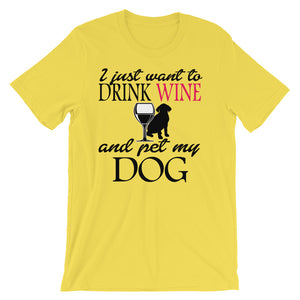 Drink Wine and pet my dog Unisex short sleeve t-shirt - CalvinMade