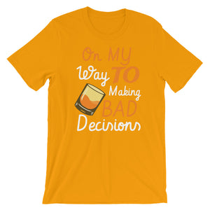 Bad decisions Short-Sleeve Unisex T-Shirt - CalvinMade