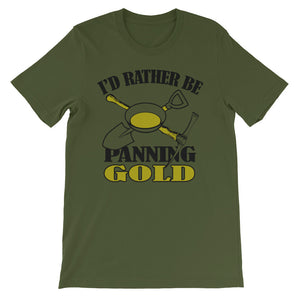 I'd Rather Be Panning Gold Unisex short sleeve t-shirt - CalvinMade