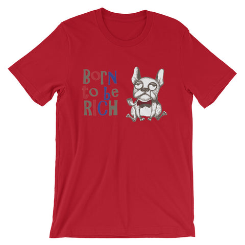 Image of Born to be Rich Unisex short sleeve t-shirt - CalvinMade