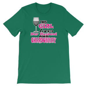 This Girl loves her Husband and Chardonnay Unisex short sleeve t-shirt - CalvinMade