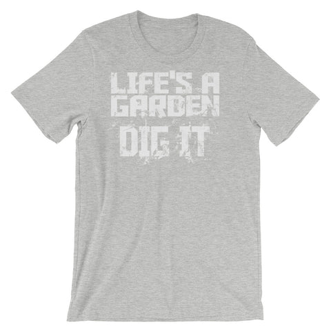 Image of Life is a Garden, Dig It Unisex short sleeve t-shirt - CalvinMade