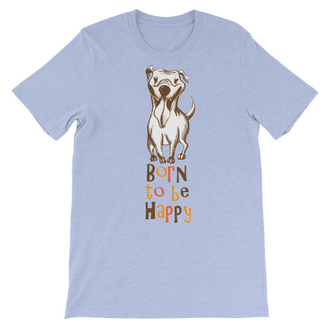 Image of Born to be Happy too Unisex short sleeve t-shirt - CalvinMade