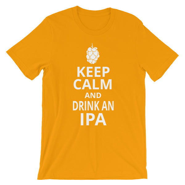 Keep Calm and Drink an IPA Unisex short sleeve t-shirt