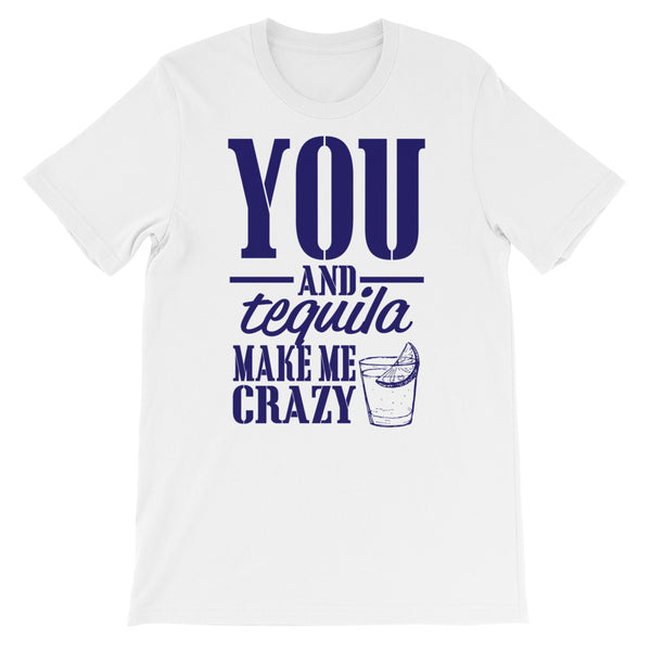 You and Tequila Unisex short sleeve t-shirt
