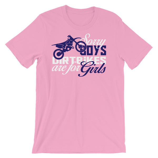 Sorry Boys Dirtbikes are for Girls Unisex short sleeve t-shirt