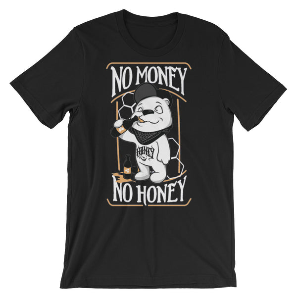 No Money No Honey Unisex short sleeve t-shirt