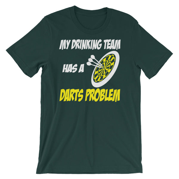 My Drinking Team has a Darts Problem Unisex short sleeve t-shirt