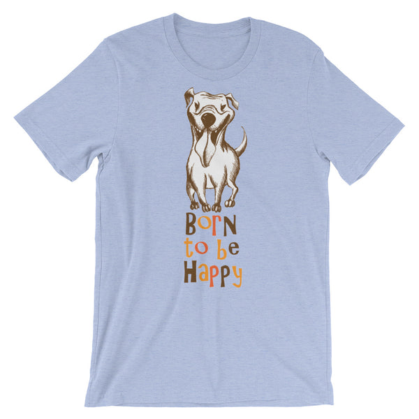 Born to be Happy too Unisex short sleeve t-shirt