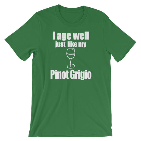 Image of I Age Well just like my Pinot Grigio Unisex short sleeve t-shirt - CalvinMade