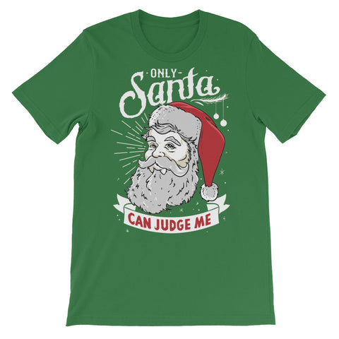Image of Only Santa Can Judge Me Unisex short sleeve t-shirt - CalvinMade