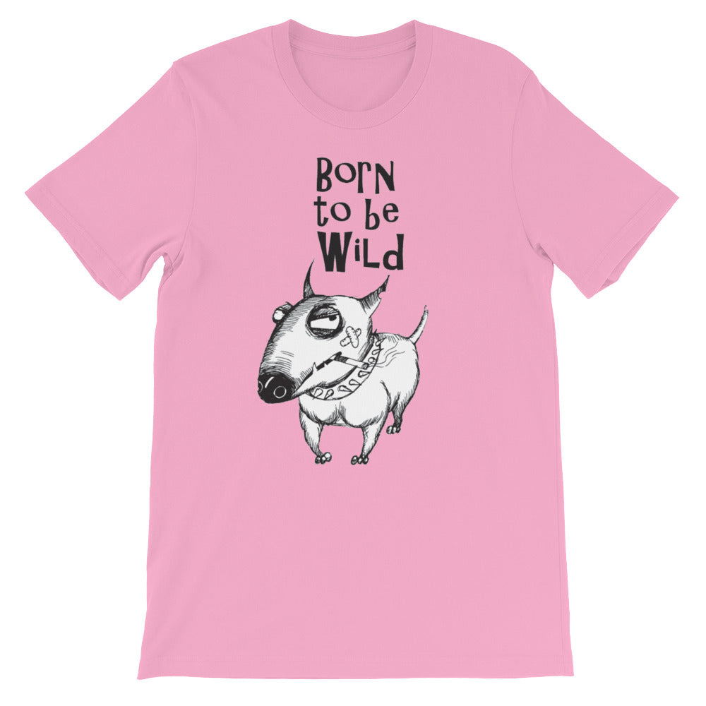 Born to be Wild too Unisex short sleeve t-shirt