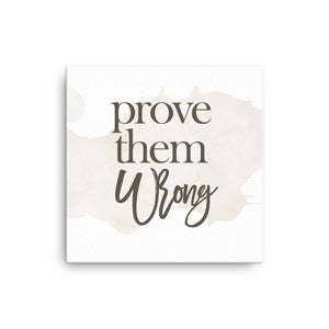 Prove Them Wrong Canvas - CalvinMade