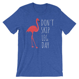 Don't Skip Leg Day Short-Sleeve Unisex T-Shirt - CalvinMade
