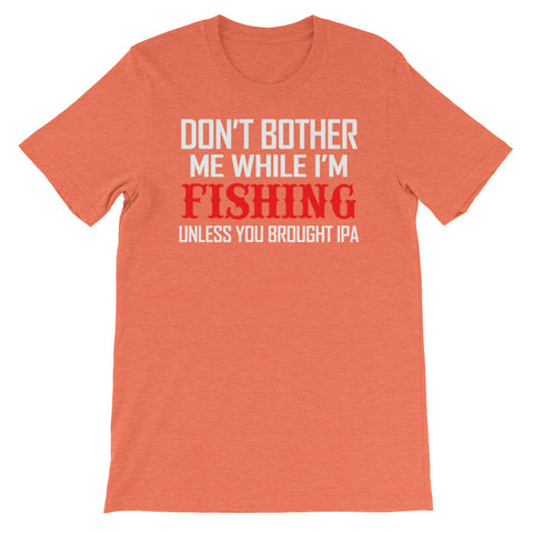 Image of Don't Bother me while i'm fishing Unisex short sleeve t-shirt - CalvinMade