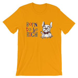 Born to be Rich Unisex short sleeve t-shirt - CalvinMade
