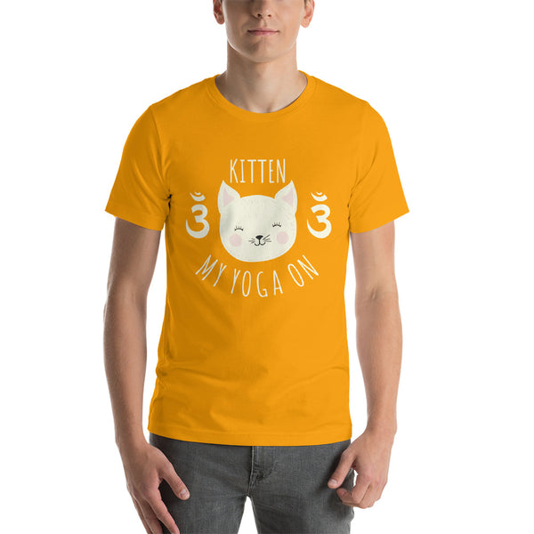 Kitten my Yoga on Short-Sleeve Unisex T-Shirt - CalvinMade