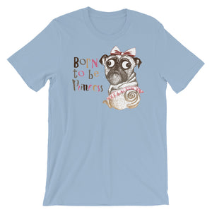 Born to be a Princess Unisex short sleeve t-shirt - CalvinMade