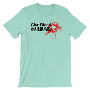 Give Blood Skateboard Unisex short sleeve t-shirt - CalvinMade