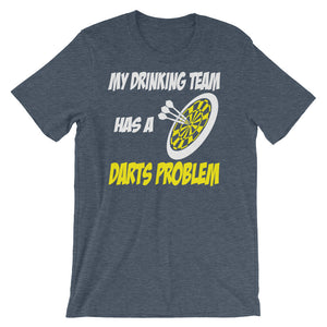 My Drinking Team has a Darts Problem Unisex short sleeve t-shirt - CalvinMade