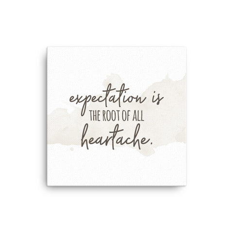 Image of Expectation is the root of all heartache Canvas - CalvinMade