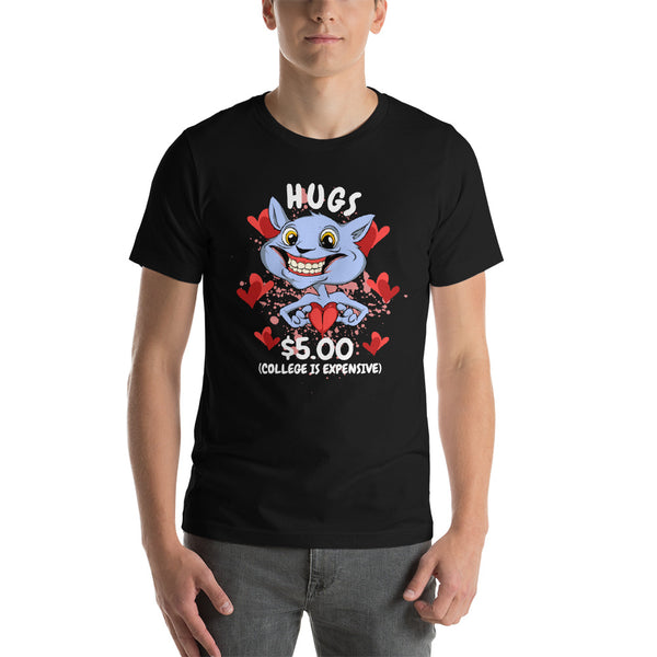 Hugs $5.00 College is expensive Short-Sleeve Unisex T-Shirt - CalvinMade
