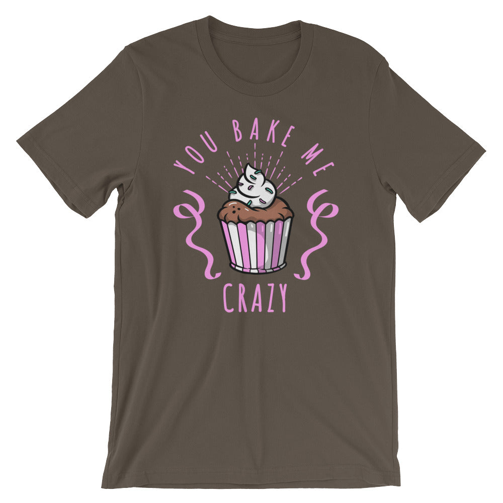 You Bake me crazy Short-Sleeve Unisex T-Shirt - CalvinMade