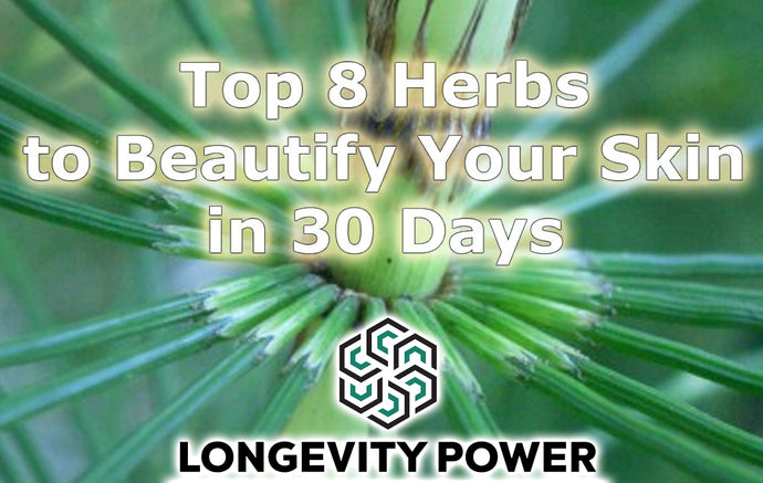Top 8 Herbs to Beautify Your Skin in 30 Days