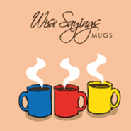 Wise Sayings Mugs