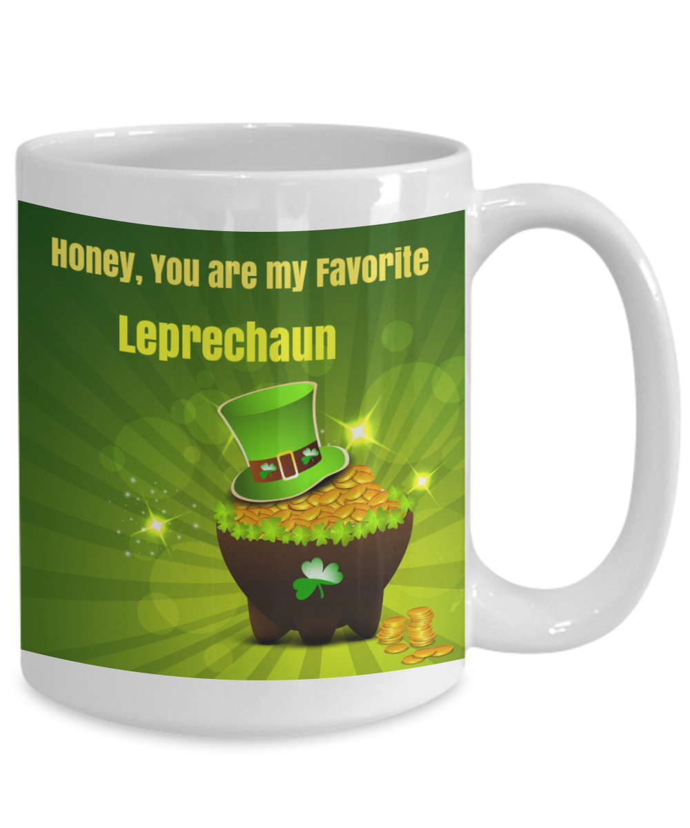 Honey, You are my favorite Leprechaun